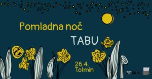 Pomladna noč | 26.4. | Tolmin